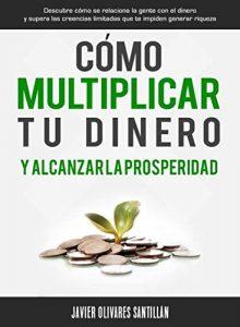 """Libro de Motivación Personal """"Cómo multiplicar tu dinero y alcanzar la prosperidad"""""""